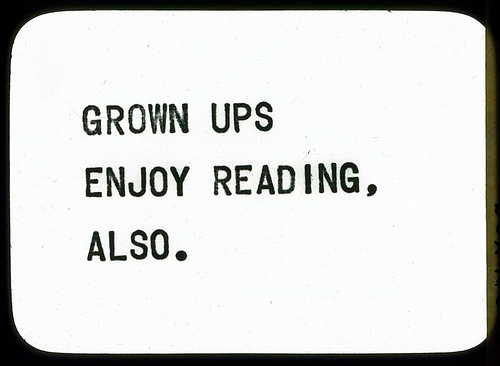Grown Ups Enjoy Reading Also